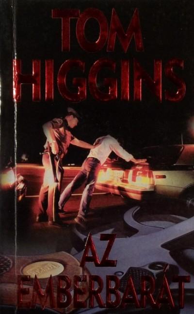 Tom Higgins - Az emberbarát