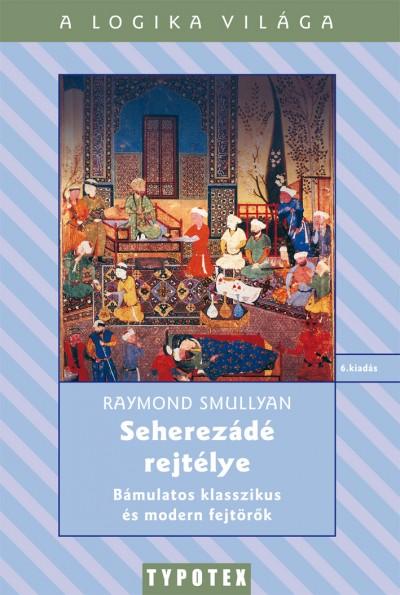 Raymond Smullyan - Seherezádé rejtélye