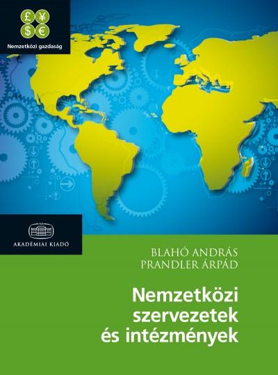 Blahó András - Prandler Árpád - Nemzetközi szervezetek és intézmények