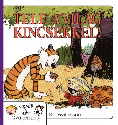 Bill Watterson - Tele a világ kincsekkel!