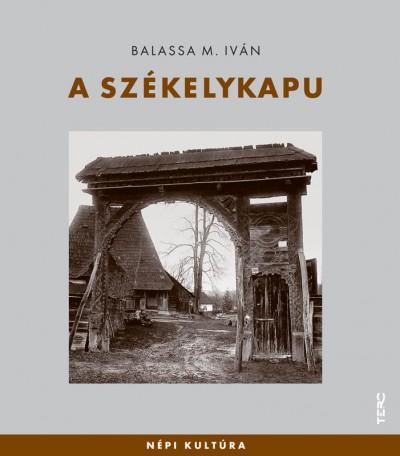 Balassa M. Iván - A székelykapu