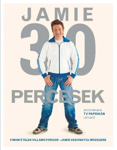 Jamie Oliver - Jamie 30 percesek