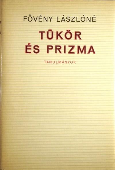 Fövény Lászlóné - Tükör és prizma