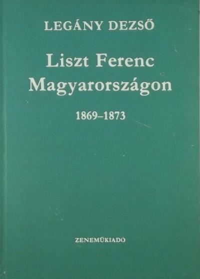 Legány Dezső - Liszt Ferenc Magyarországon
