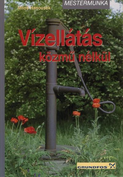Milos Hanousek - Vízellátás közmű nélkül