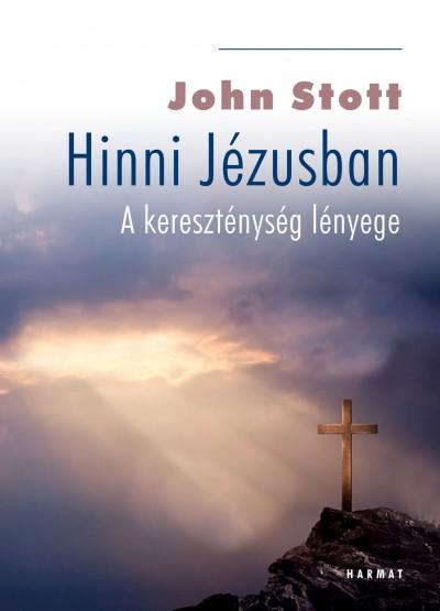John Stott - Hinni Jézusban