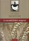 Thomas Merton - A szeml�l�d�s magvai