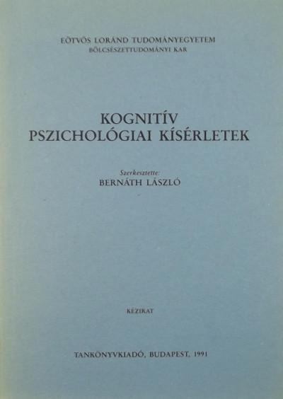 Bernáth László  (Szerk.) - Kognitív pszichológiai kísérletek