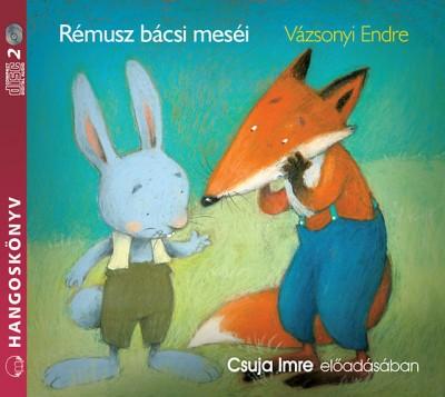 Vázsonyi Endre - Csuja Imre - Rémusz bácsi meséi - 2 CD - Hangoskönyv