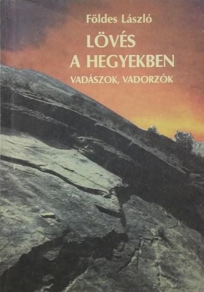 Földes László - Lövés a hegyekben