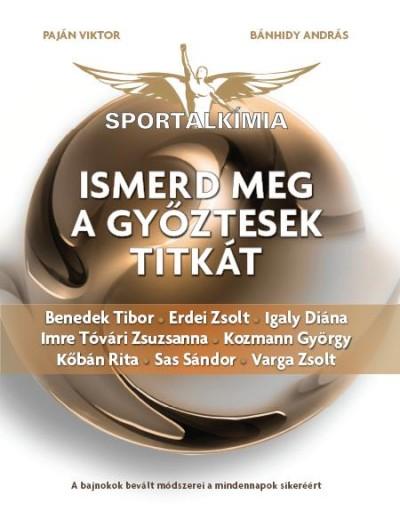 Bánhidy András - Paján Viktor - Sportalkímia - Ismerd meg a győztesek titkát