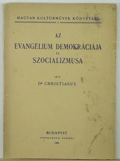 Dr. Christianus - Az evangélium demokráciája és szocializmusa
