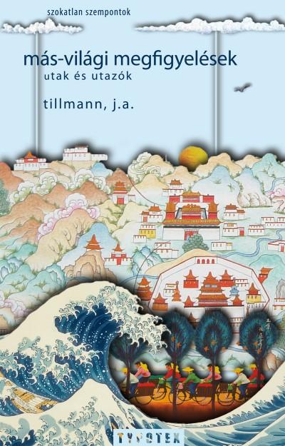 J. A. Tillmann - Más-világi megfigyelések
