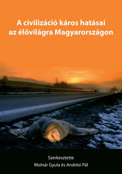 Andrési Pál - Molnár Gyula - A civilizáció káros hatásai az élővilágra Magyarországon
