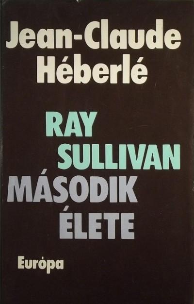 Jean-Claude Héberlé - Ray Sullivan második élete