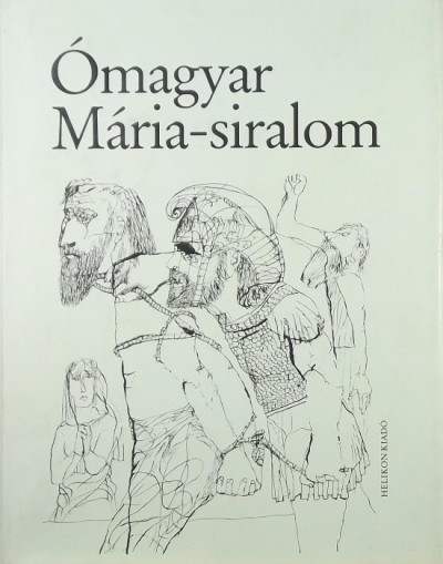 - Ómagyar Mária-siralom