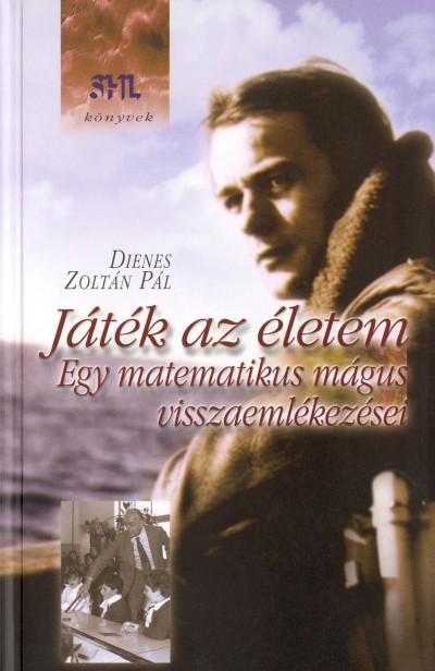 Dienes Zoltán Pál - Játék az életem