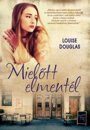 Louise Douglas - Miel�tt elment�l