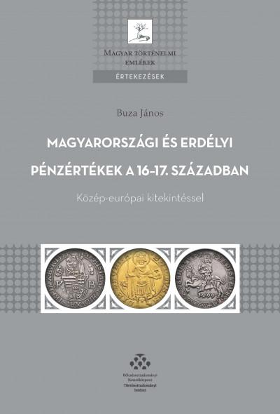 Buza János - Magyarországi és erdélyi pénzértékek a 16-17. században