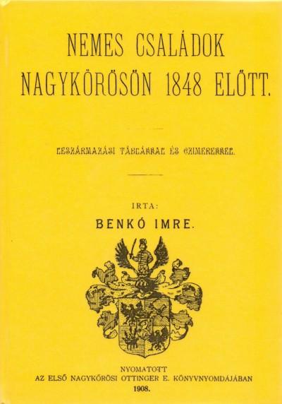 Benkó Imre - Nemes családok Nagykőrösön 1848 előtt