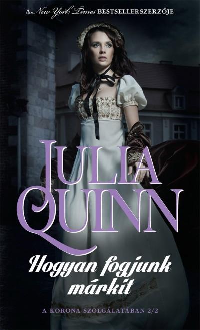 Julia Quinn - Hogyan fogjunk márkit