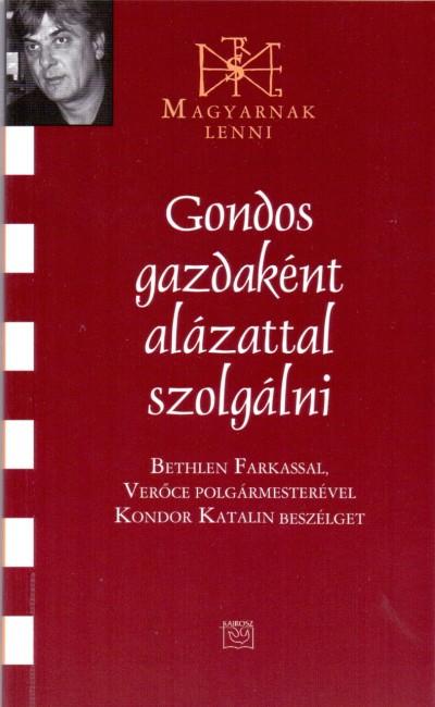 - GONDOS GAZDAKÉNT ALÁZATTAL SZOLGÁLNI - BESZÉLGETÉS BETHLEN FARKASSAL
