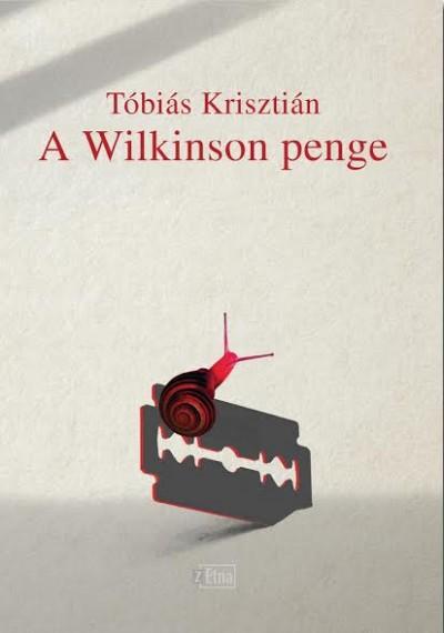 Tóbiás Krisztián - A Wilkinson penge
