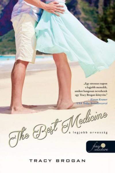 Tracy Brogan - The Best Medicine - A legjobb orvosság