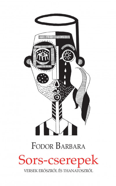 Fodor Barbara - Szabó Tibor - Sors-cserepek