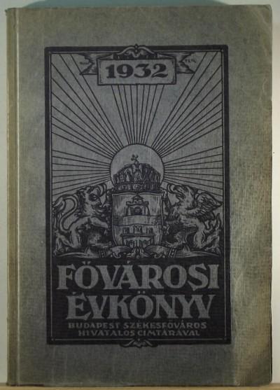 - Fővárosi évkönyv 1932