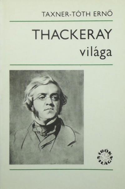 Taxner-Tóth Ernő - Thackeray világa