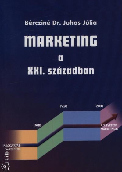 Bércziné Juhos Júlia - Marketing a XXI. században
