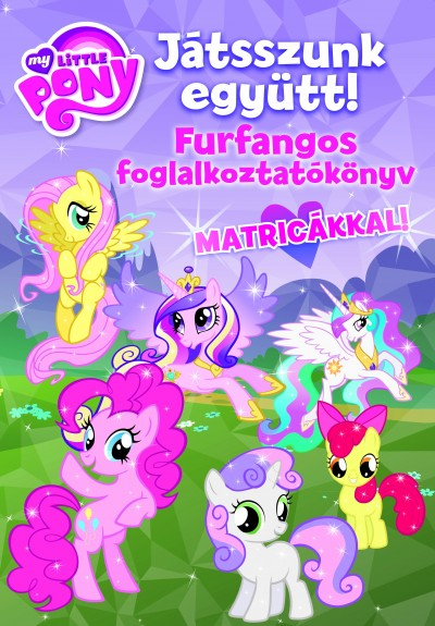 - My Little Pony - Furfangos foglalkoztatókönyv matricákkal