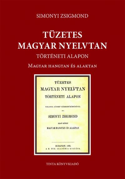 Simonyi Zsigmond - Tüzetes magyar nyelvtan történeti alapon