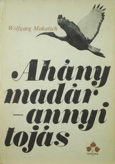 Dr. Wolfgang Makatsch - Ahány madár - annyi tojás