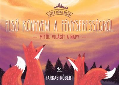 Farkas Róbert - Első könyvem a fénysebességről