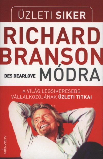 Des Dearlove - Üzleti siker Richard Branson módra