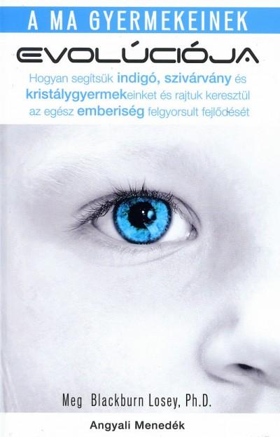 Meg Blackburn Losey - A ma gyermekeinek evolúciója