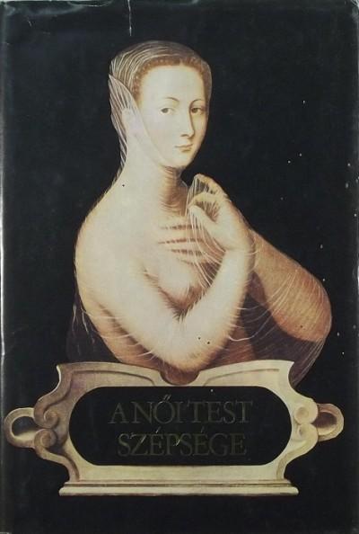 Zirkuli Péter  (Szerk.) - A női test szépsége