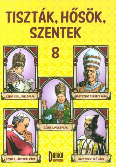 Csuti-Mátyás Zsófia  (Szerk.) - Tiszták, hősök, szentek 8.