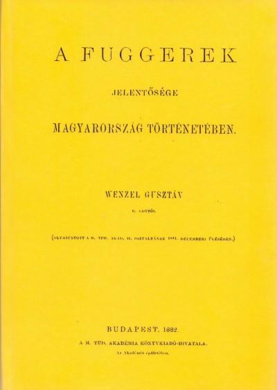 Wenzel Gusztáv - A Fuggerek jelentősége Magyarország történetében