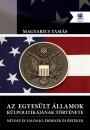 Magyarics Tamás - Az Egyesült Államok külpolitikájának története