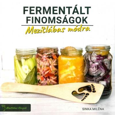 Sinka Miléna - Fermentált finomságok