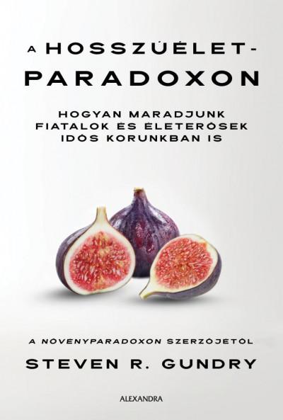 Steven R. Gundry - A hosszúélet-paradoxon