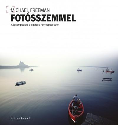 Michael Freeman - Fotósszemmel