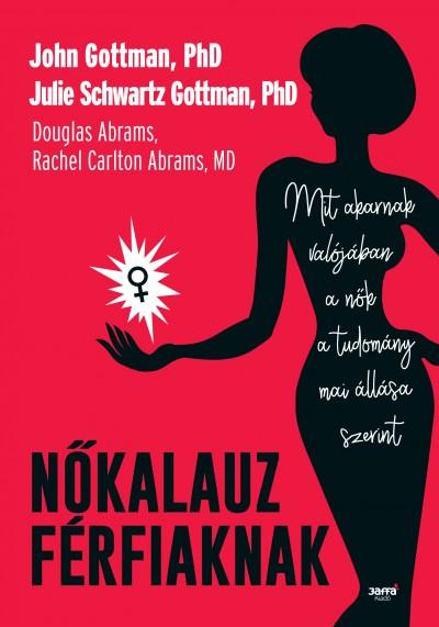 John Gottman - Julie Schwartz Gottman - Nőkalauz férfiaknak