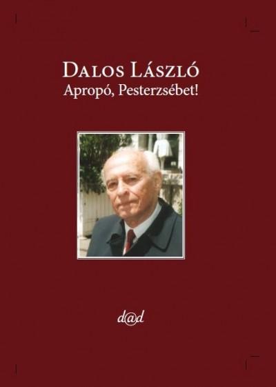 Dalos László - Apropó, Pesterzsébet!