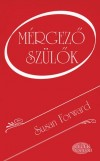 Susan Forward - M�rgez� sz�l�k