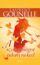 Laurent Gounelle - A szabadságot adom neked