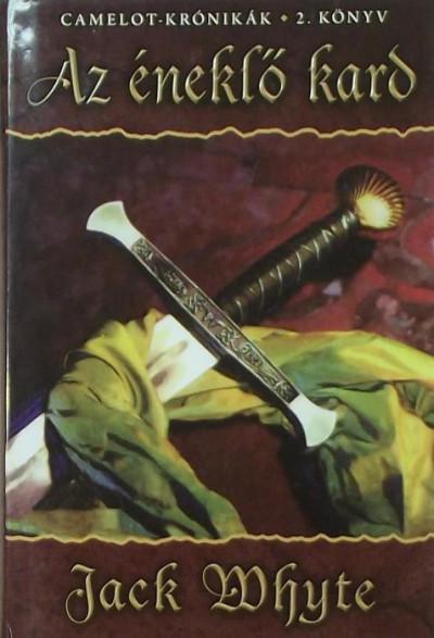 Jack Whyte - Az éneklő kard